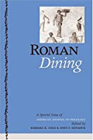 Roman Dining: A Special Issue Of American Journal Of Philology
