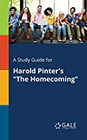 "A Study Guide for Harold Pinter's ""The Homecoming"""