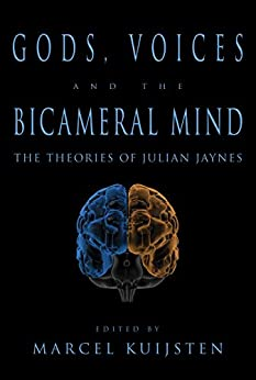 Gods, Voices, the the Bicameral Mind: The Theories of Julian Jaynes by [Kuijsten, Marcel]