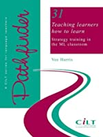 Teaching Learners How to Learn: Strategy Training in the ML Classroom (Pathfinder S.)