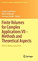 Finite Volumes for Complex Applications VII-Methods and Theoretical Aspects: FVCA 7, Berlin, June 2014 (Springer Proceedings in Mathematics & Statistics)