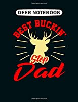 Deer  Notebook: best buckin step dad stepfather fathers day gift  College Ruled - 50 sheets, 100 pages - 7.44 x 9.69 inches