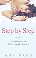 Step by Step: A Collection of Taboo Erotic Stories (Sexy Household Secrets Collection)