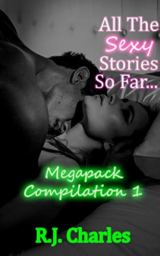 All The Sexy Stories So Far...: Megapack Compilation 1 (English Edition)