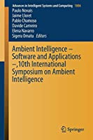 Ambient Intelligence – Software and Applications –,10th International Symposium on Ambient Intelligence (Advances in Intelligent Systems and Computing)