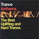Trance Anthems.