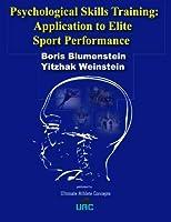 Psychological Skills Training: Application to Elite Sport Performance