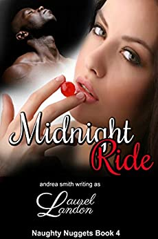 Midnight Ride (Naughty Nugget Series Book 4) by [Smith, Andrea, Landon, Laurel]
