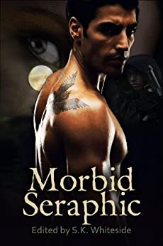 Morbid Seraphic (The Morbid Seraphic Series Book 1) by [Boskey, Jana, Pearl, Stephen B., Leigh, KaSonndra , Goldman, Lisa, Browning, Amanda R. , Goodall, Dominique]