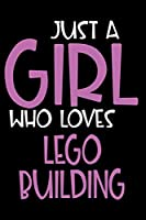Just A Girl Who Loves Lego building: Personalized Hobbie Journal for Women / Girls Custom Journal Notebook, Personalized Gift | Perfect for School, Writing Poetry, Daily Diary, Gratitude Writing, Travel Journal or Dream Journal