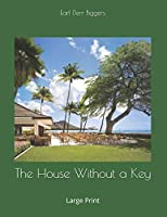 The House Without a Key: Large Print