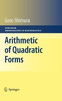 [Shimura, Goro]のArithmetic of Quadratic Forms (Springer Monographs in Mathematics)
