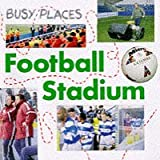 The Football Stadium (Busy Places)