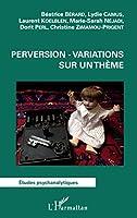Perversion - Variations sur un thème
