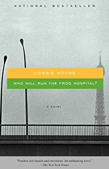 [Moore, Lorrie]のWho Will Run the Frog Hospital (Vintage Contemporaries)