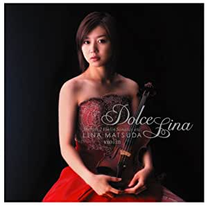 ドルチェ・リナ~モーツァルト:2つのヴァイオリン・ソナタ他~(初回限定盤)(DVD付)