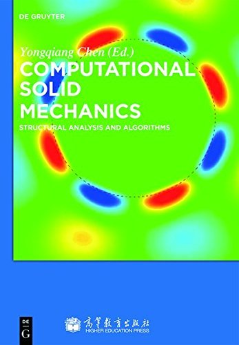 Computational Solid Mechanics: Structural Analysis and Algorithms