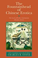 The Fountainhead of Chinese Erotica: The Lord of Perfect Satisfaction