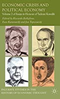 Economic Crisis and Political Economy: Volume 2 of Essays in Honour of Tadeusz Kowalik (Palgrave Studies in the History of Economic Thought)