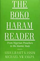 The Boko Haram Reader: From Nigerian Preachers to the Islamic State