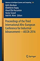 Proceedings of the Third International Afro-European Conference for Industrial Advancement — AECIA 2016 (Advances in Intelligent Systems and Computing)
