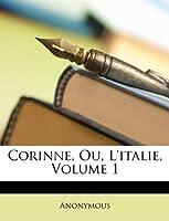 Corinne, Ou, L'Italie, Volume 1