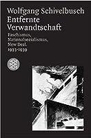 Entfernte Verwandtschaft: Faschismus, Nationalsozialismus, New Deal.  1933-1939