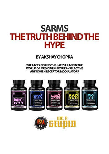 SARMS The Truth Behind The Hype: The Facts Behind the Latest Rage in