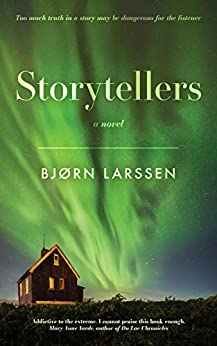 Storytellers: A gripping historical suspense novel of Iceland by [Larssen, Bjørn]
