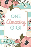 One Amazing Gigi (6x9 Journal): Green Stripe Pink Flowers Lightly Lined 120 Pages Perfect for Notes Journaling Mother's Day and Christmas [並行輸入品]