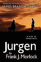 Jurgen: A Play in Three Acts