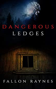 Dangerous Ledges by [Raynes, Fallon]