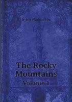 The Rocky Mountains Volume 1
