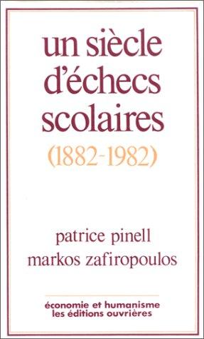 Un siècle d'échecs scolaires, 1882-1982