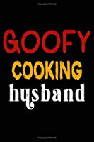 Goofy Cooking Husband: College Ruled Journal Or Notebook (6X9 Inches) With 120 Pages