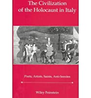 The Civilization of the Holocaust in Italy: Poets, Artists, Saints, Anti-Semites