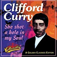She Shot a Hole in My Soul by CLIFFORD CURRY (2013-05-03)