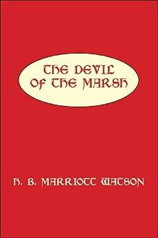 THE DEVIL OF THE MARSH by [MARRIOTT WATSON, H. B. ]