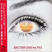 Can't Take My Eyes Off You / Boys Town Gang