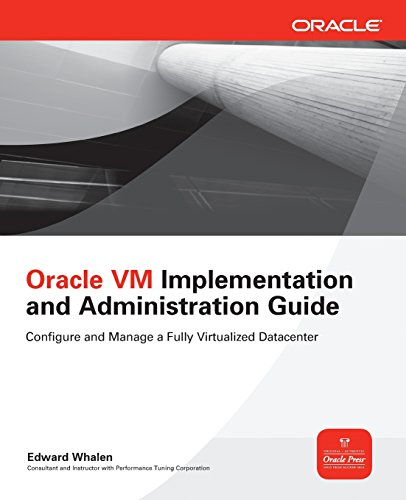 Download Oracle VM Implementation and Administration Guide (Oracle Press) 0071639195