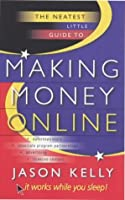 Neatest Little Guide to Making Money Online