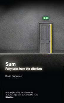Sum: Tales from the Afterlives by [Eagleman, David]