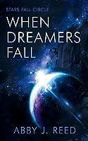 When Dreamers Fall: (Stars Fall Circle Book 2)