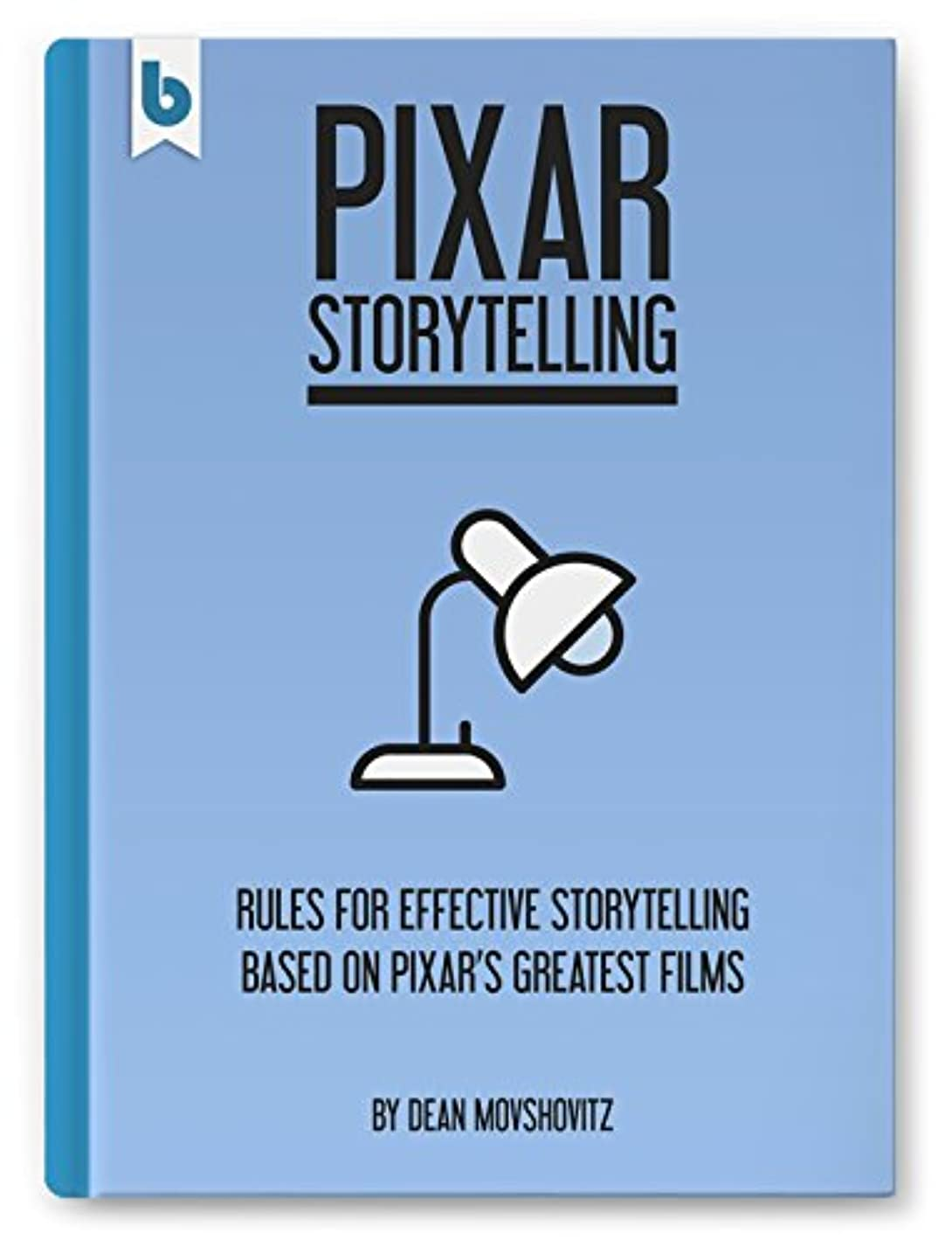 感性勝利ダイエットPixar Storytelling: Rules for Effective Storytelling Based on Pixar's Greatest Films (English Edition)