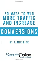 20 Ways to Win More Traffic and Increase Conversions