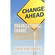 Organizational Change: A Practical Guide