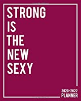 Strong Is The New Sexy 2020-2022 Planner: Pretty Girl Power 3 Year Monthly Organizer with 36 Months Spread View Calendar - Cute Glossy Motivational Three Year Monthly Agenda & Business Schedule Notebook