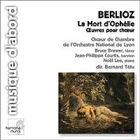 Berlioz: La Mort d'Ophelie; oeuvres pour choeur