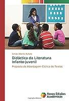 Didáctica da Literatura Infanto-juvenil: Proposta de Abordagem Cíclica de Textos