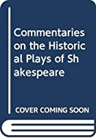Commentaries on the Historical Plays of Shakespeare